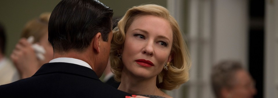 Cannes 2015: Carol (Haynes) + Trois souvenirs de ma jeunesse (Desplechin)